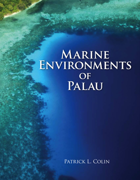 Marine Environments Of Palau: A book by Patrick L. Colin.