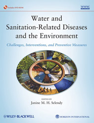 Water and Sanitation Related Diseases and the Environment: Challenges, Interventions and Preventive Measures: Published by Wiley-Blackwell in collaboration with Horizon International